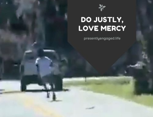 Do Justly, Love Mercy